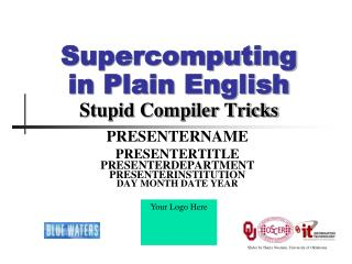 Supercomputing in Plain English Stupid Compiler Tricks