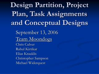 Design Partition, Project Plan, Task Assignments and Conceptual Designs
