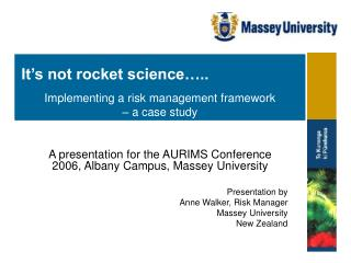 A presentation for the AURIMS Conference 2006, Albany Campus, Massey University Presentation by