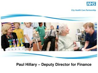 Paul Hillary – Deputy Director for Finance