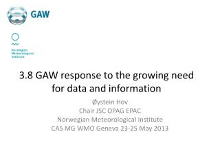 3.8 GAW  response  to  the growing need  for data and  information