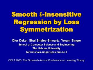 Smooth  ε -Insensitive Regression by Loss Symmetrization