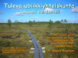 Dosentti Mika Mannermaa  Futures Studies Mannermaa Oy Helsinki 25.10.2007