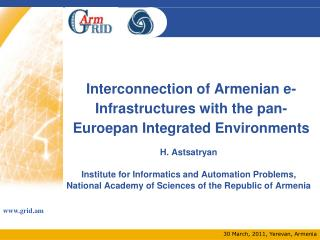 I nterconnection of Armenian e-Infrastructures with the pan-Euroepan Integrated Environments