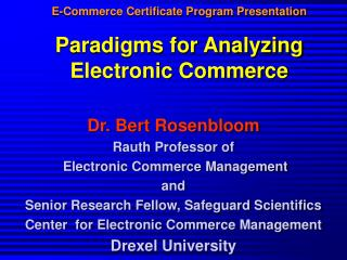 E-Commerce Certificate Program Presentation Paradigms for Analyzing Electronic Commerce
