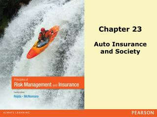 Chapter 23 Auto Insurance  and Society