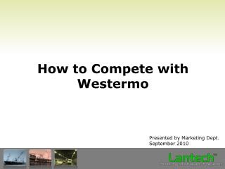 How to Compete with Westermo