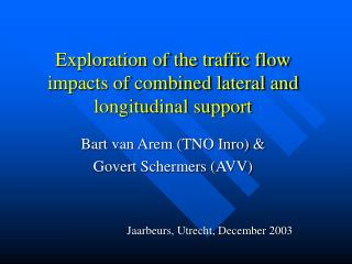 Exploration of the traffic flow impacts of combined lateral and longitudinal support