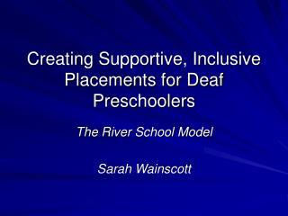 Creating Supportive, Inclusive Placements for Deaf Preschoolers