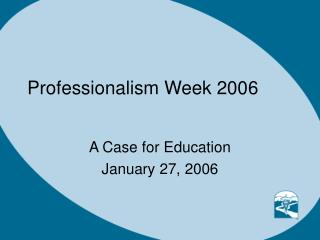 Professionalism Week 2006