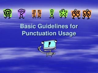Basic Guidelines for Punctuation Usage