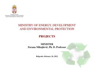 MINISTRY OF ENERGY, DEVELOPMENT AND ENVIRONMENTAL PROTECTION PROJECTS