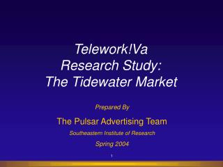 Telework!Va Research Study: The Tidewater Market