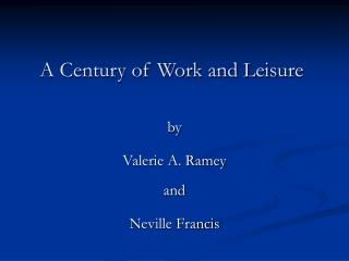 A Century of Work and Leisure