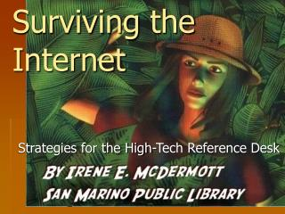Surviving  the Internet
