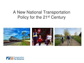 A New National Transportation Policy for the 21 st  Century