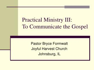 Practical Ministry III: To Communicate the Gospel