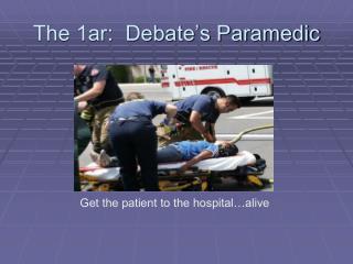 The 1ar:  Debate's Paramedic