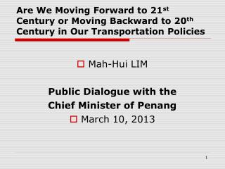 Mah-Hui LIM Public Dialogue with the Chief Minister of Penang March 10, 2013