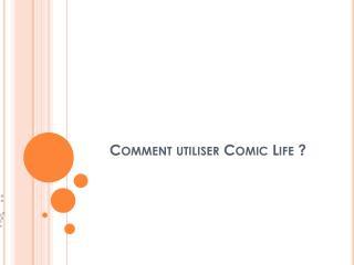 Comment utiliser Comic Life ?