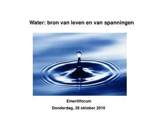 Water: bron van leven en van spanningen