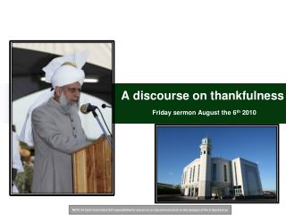 A discourse on thankfulness Friday sermon August the 6 th  2010