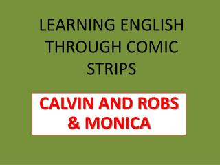LEARNING ENGLISH THROUGH COMIC STRIPS