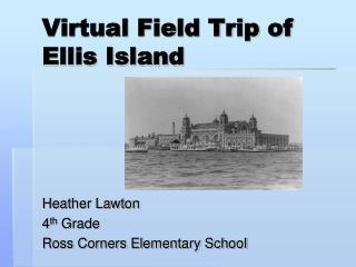 Virtual Field Trip of Ellis Island