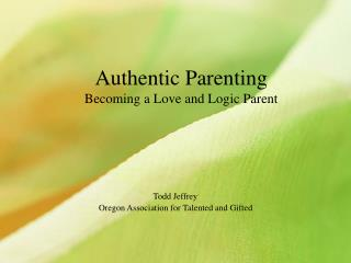 Authentic Parenting Becoming a Love and Logic Parent