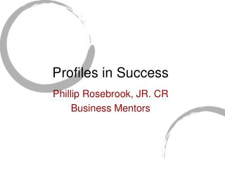 Profiles in Success