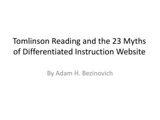 Tomlinson Reading and the 23 Myths of Differentiated Instruction Website