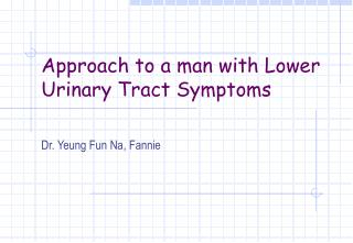 Approach to a man with Lower Urinary Tract Symptoms