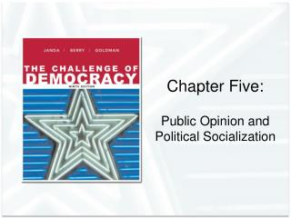 Chapter Five: Public Opinion and Political Socialization
