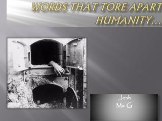 Words that Tore apart Humanity…