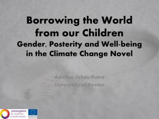 Borrowing the World from our Children Gender, Posterity and Well-being in the Climate Change Novel