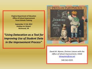 Virginia Department of Education Office of School Improvement Focus Schools Training