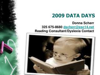 2009 DATA DAYS