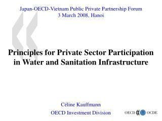 Japan-OECD-Vietnam Public Private Partnership Forum 3 March 2008, Hanoi