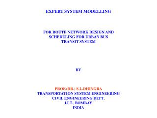 EXPERT SYSTEM MODELLING FOR ROUTE NETWORK DESIGN AND SCHEDULING FOR URBAN BUS TRANSIT SYSTEM BY