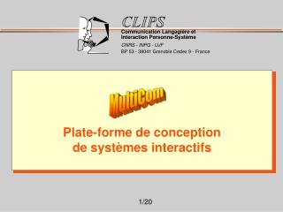 Plate-forme de conception de systèmes interactifs