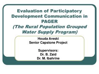 Houda Areski Senior Capstone Project Supervisors: Dr. B. Zaid Dr. M. Ibahrine