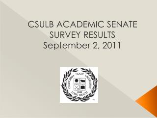 CSULB ACADEMIC SENATE SURVEY RESULTS September 2, 2011