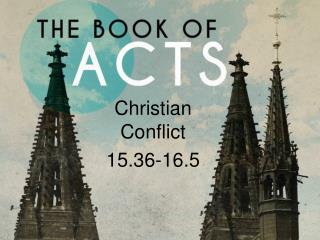 Christian Conflict 15.36-16.5
