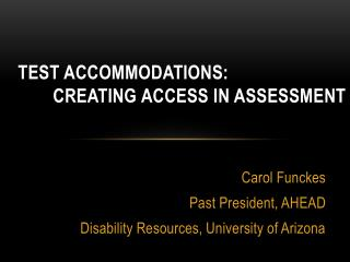 Test Accommodations:  Creating  Access in Assessment