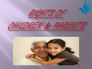 Rights of  Children & Parents
