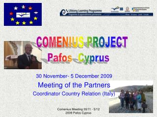 30 November- 5 December 2009 Meeting of the Partners  Coordinator Country Relation (Italy)