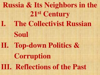 Russia & Its Neighbors in the 21 st  Century