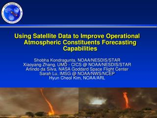 Using Satellite Data to Improve Operational Atmospheric Constituents Forecasting Capabilities