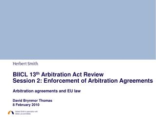 BIICL 13 th  Arbitration Act Review  Session 2: Enforcement of Arbitration Agreements