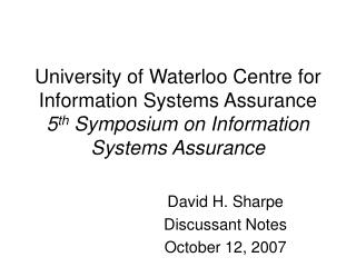 David H. Sharpe Discussant Notes October 12, 2007